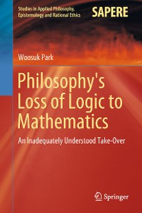 Cover Philosophy's Loss of Logic to Mathematics