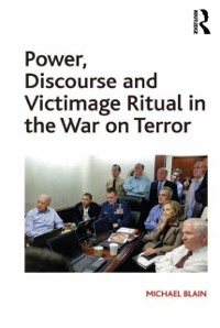 Cover Power, Discourse and Victimage Ritual in the War on Terror