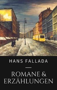 Cover Hans Fallada - Romane und Erzählungen