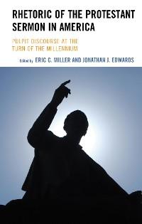 Cover Rhetoric of the Protestant Sermon in America