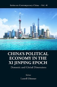 Cover China's Political Economy In The Xi Jinping Epoch: Domestic And Global Dimensions