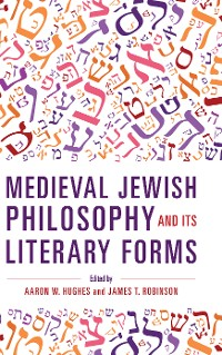 Cover Medieval Jewish Philosophy and Its Literary Forms