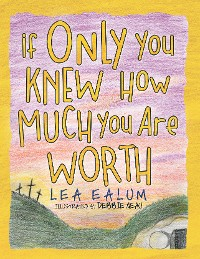 Cover If Only You Knew How Much You Are Worth