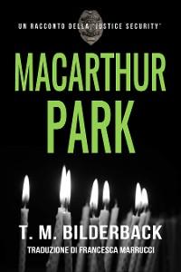Cover MacArthur Park – Un Racconto Della Justice Security