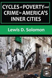 Cover Cycles of Poverty and Crime in America's Inner Cities