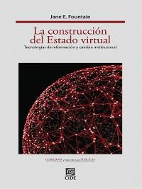 Cover La construcción del Estado virtual