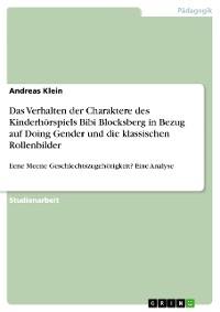 Cover Das Verhalten der Charaktere des Kinderhörspiels Bibi Blocksberg in Bezug auf Doing Gender und die klassischen Rollenbilder