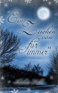 """Cover Ein Zeichen von """"Für immer"""""""