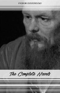 Cover Fyodor Dostoyevsky: The Complete Novels