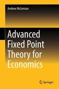 Cover Advanced Fixed Point Theory for Economics
