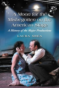 Cover Moon for the Misbegotten on the American Stage