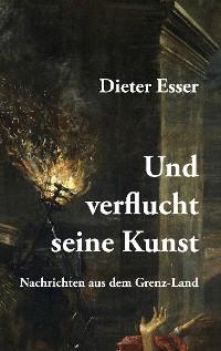 Cover Und verflucht seine Kunst