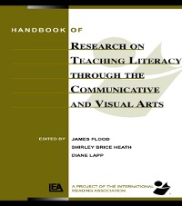Cover Handbook of Research on Teaching Literacy Through the Communicative and Visual Arts
