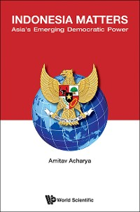 Cover Indonesia Matters: Asia's Emerging Democratic Power