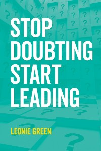 Cover Stop Doubting, Start Leading