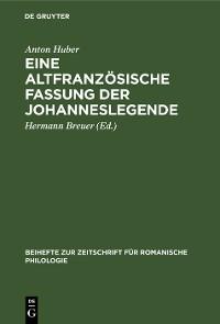 Cover Eine altfranzösische Fassung der Johanneslegende