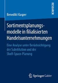 Cover Sortimentsplanungsmodelle in filialisierten Handelsunternehmungen