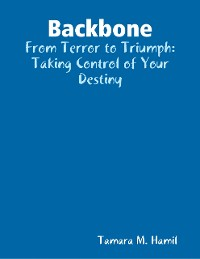 Cover Backbone: From Terror to Triumph: Taking Control of Your Destiny