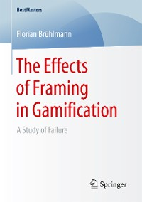 Cover The Effects of Framing in Gamification