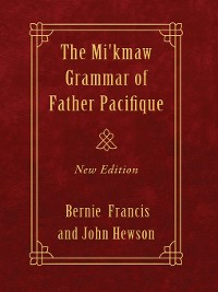 Cover The Mi'kmaw Grammar of Father Pacifique