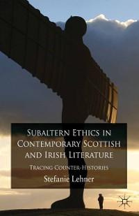 Cover Subaltern Ethics in Contemporary Scottish and Irish Literature