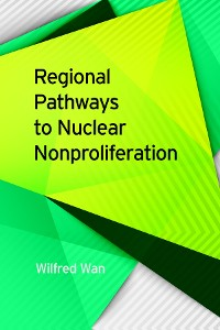 Cover Regional Pathways to Nuclear Nonproliferation