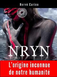Cover NRYN : L'origine inconnue de notre humanité