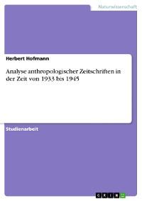 Cover Analyse  anthropologischer  Zeitschriften in der Zeit von 1933 bis 1945