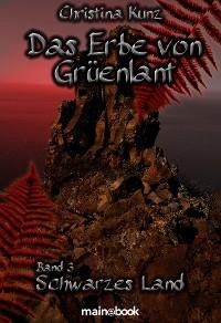 Cover Das Erbe von Grüenlant. Band 3: Schwarzes Land