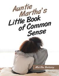 Cover Auntie Martha's Little Book of Common Sense