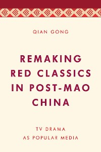 Cover Remaking Red Classics in Post-Mao China