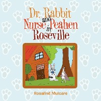 Cover Dr. Rabbit and Nurse Peahen in Roseville
