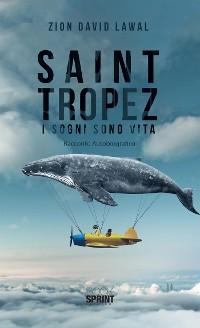 Cover Saint Tropez - I sogni sono vita
