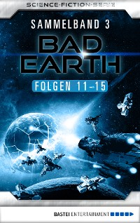 Cover Bad Earth Sammelband 3 - Science-Fiction-Serie