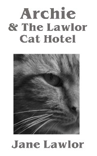 Cover Archie & the Lawlor Cat Hotel