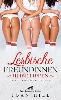 Cover Lesbische Freundinnen – Heiße Lippen | Erotische Geschichten
