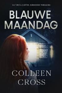 Cover Blauwe Maandag - Katerina Carter Kleur van Geld mysteries