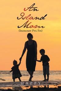 Cover An Island Mom (Inemenaw Pwe Fos)