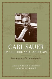 Cover Carl Sauer on Culture and Landscape