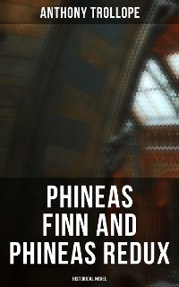 Cover Phineas Finn and Phineas Redux (Historical Novel)