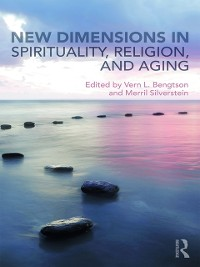 Cover New Dimensions in Spirituality, Religion, and Aging