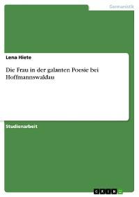 Cover Die Frau in der galanten Poesie bei Hoffmannswaldau