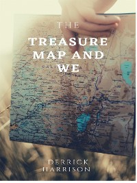 Cover THE TREASURE MAP AND WE