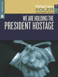 Cover We Are Holding the President Hostage