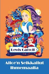 Cover Alice'n Seikkailut Ihmemaalla