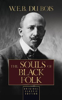 Cover The Souls of Black Folk (Original Classic Edition)
