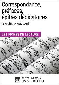 Cover Correspondance, préfaces, épîtres dédicatoires de Claudio Monteverdi
