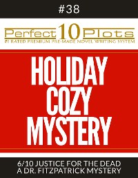 "Cover Perfect 10 Holiday Cozy Mystery Plots #38-6 ""JUSTICE FOR THE DEAD – A DR. FITZPATRICK MYSTERY"""