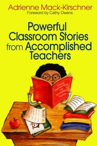 Cover Powerful Classroom Stories from Accomplished Teachers