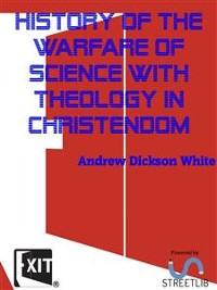 Cover History of the Warfare of Science with Theology in Christendom